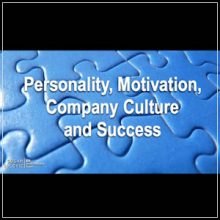 How personality, motivation, company culture can fuel your small business success
